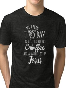 All I Need Today Is Coffee And Jesus Cool Gift T-Shirt For Men And Women Tri-blend T-Shirt