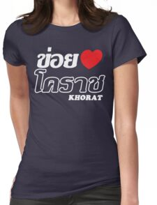 I Heart (Love) Khorat, Isaan, Thailand Womens Fitted T-Shirt