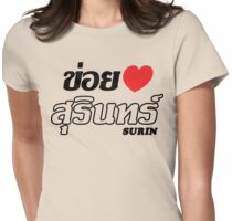 I Heart (Love) Surin, Isaan, Thailand Womens Fitted T-Shirt