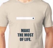 Make the most of life, - Business Quote Unisex T-Shirt
