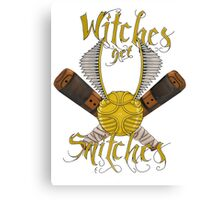 Witches get snitches Canvas Print