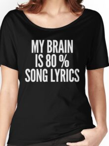 My Brain Is 80% Song Lyrics Funny T-Shirt Women's Relaxed Fit T-Shirt
