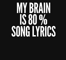 My Brain Is 80% Song Lyrics Funny T-Shirt Unisex T-Shirt