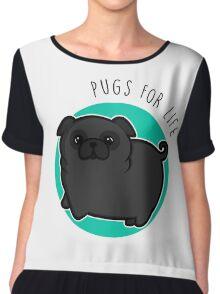 Pugs for life - black Chiffon Top
