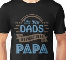 The Best Dads Get Promoted To Papa - Unique Gift For Grandpa Unisex T-Shirt