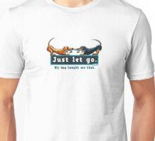 Dachshund Just Let Go Unisex T-Shirt