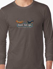 Dachshund Just Let Go {dark} Long Sleeve T-Shirt