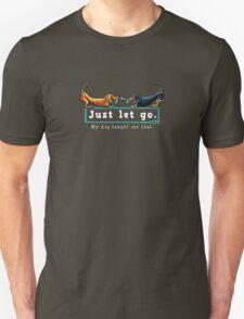 Dachshund Just Let Go {dark} Unisex T-Shirt