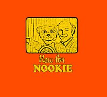 Now For Nookie Unisex T-Shirt