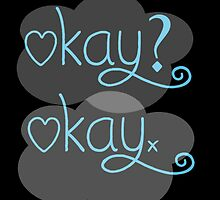 TFIOS- OKAY? OKAY. -black by aimeedraper