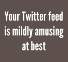 Your Twitter feed by Endovert