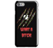 What a Bitch! iPhone Case/Skin