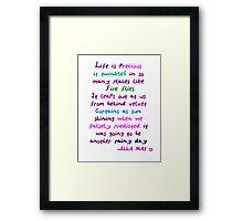Life is precious Framed Print