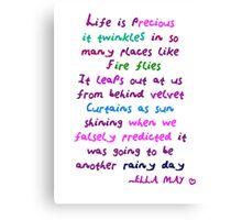 Life is precious Canvas Print