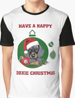 Have a Happy Doxie Christmas. Graphic T-Shirt