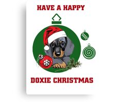 Have a Happy Doxie Christmas. Canvas Print