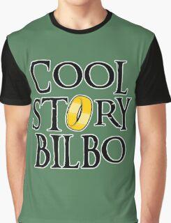 Cool Story Bilbo! Graphic T-Shirt