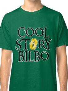 Cool Story Bilbo! Classic T-Shirt