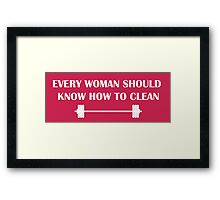 Every Woman Should Know How to Clean Framed Print