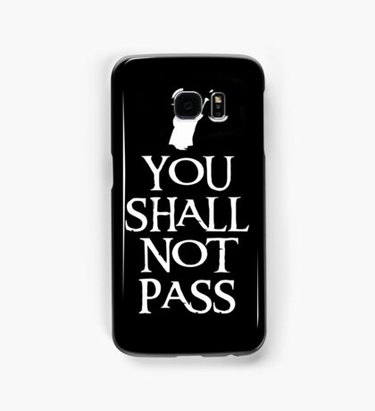 You shall not pass! Samsung Galaxy Case/Skin