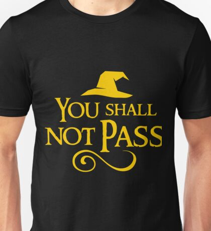 You shall not pass!! Unisex T-Shirt
