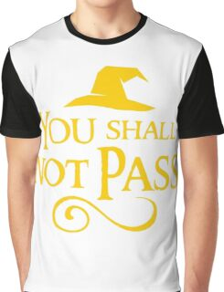 You shall not pass!! Graphic T-Shirt