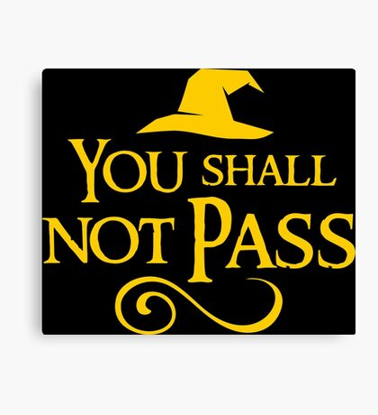 You shall not pass!! Canvas Print