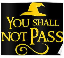 You shall not pass!! Poster