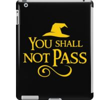 You shall not pass!! iPad Case/Skin