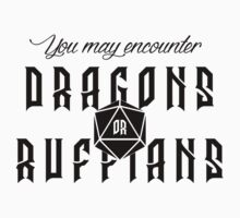You may encounter dragons or ruffians One Piece - Short Sleeve