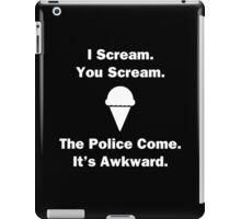 I Scream. You Scream. iPad Case/Skin