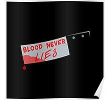 Blood Never Lies (Dexter art) Poster