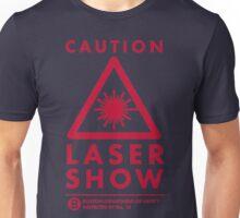CAUTION! Laser Show!!! Unisex T-Shirt