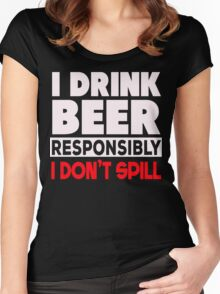 I Drink Beer responsibly Women's Fitted Scoop T-Shirt