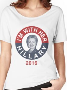 I'm With Her Hillary Clinton 2016 T-Shirt Women's Relaxed Fit T-Shirt
