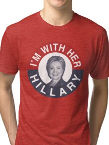 I'm With Her Hillary Clinton 2016 T-Shirt Tri-blend T-Shirt
