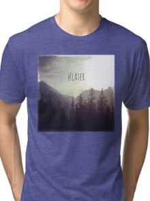 See you later - Austrian Mountains Tri-blend T-Shirt
