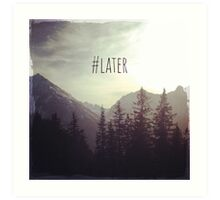See you later - Austrian Mountains Art Print