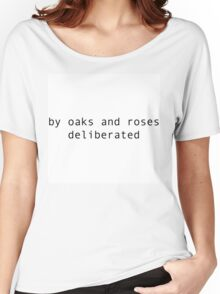 """e.e. cummings quote """"by oaks and roses deliberated"""" Women's Relaxed Fit T-Shirt"""