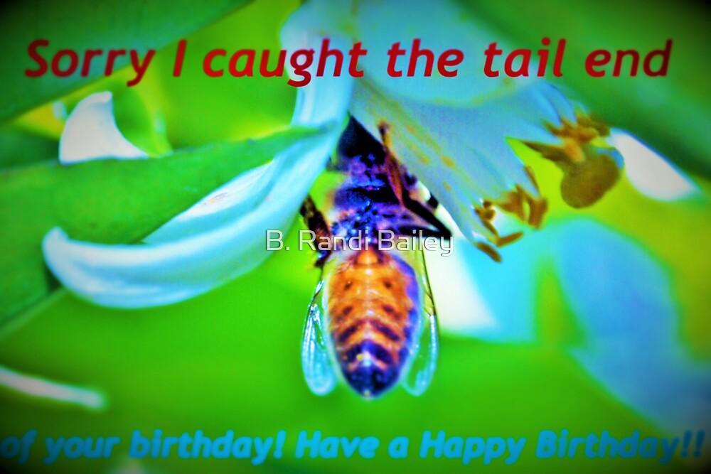 Bee-lated birthday greeting by ♥⊱ B. Randi Bailey
