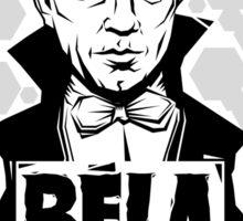 Bela Is My Homeboy Sticker