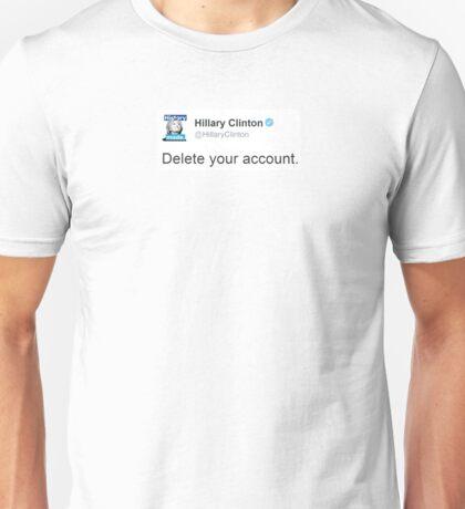 Delete your account. Unisex T-Shirt