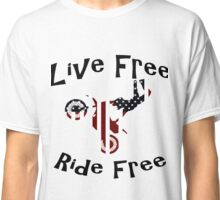 Live Free Ride Free Classic T-Shirt