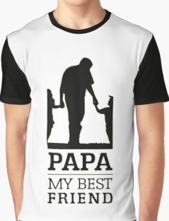 papa - my best friend Graphic T-Shirt