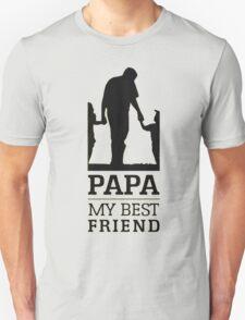 papa - my best friend Unisex T-Shirt