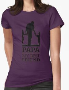 papa - my best friend Womens Fitted T-Shirt