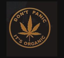 Don't Panic It's Organic Weed Tee by kmilentis