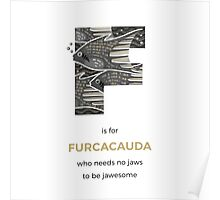 F is for Furcacauda Poster