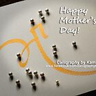 HAPPY MOTHER'S DAY! by kamaljeet kaur