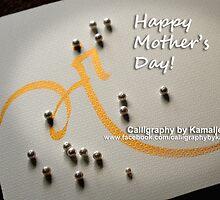 HAPPY MOTHER'S DAY! by kamaljeet kaur